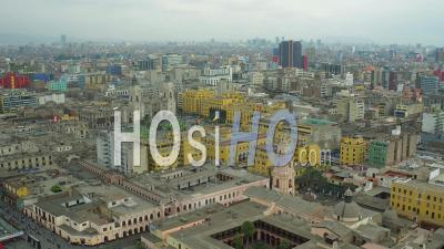 Lima Peru Flying Over Government Historical District Panning Down Over Main Square. - Video Drone Footage